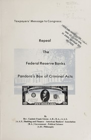 Taxpayers' Message to Congress: Repeal the Federal Reserve Banks Pandora's Box of Criminal Acts