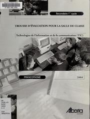 Technologies de l-information et de la communication TIC : trousse d-évaluation pour la salle de classe : secondaire 1er cycle : immersion