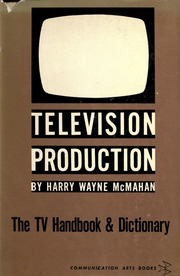 Television production the creative techniques and language of tv television production the creative techniques and language of tv today mcmahan harry wayne free download borrow and streaming internet archive fandeluxe Gallery