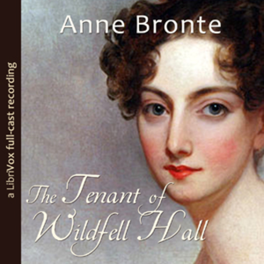 The Tenant Of Wildfell Hall Dramatic Reading Anne Bronte
