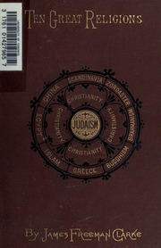 ten great religions an essay in comparative theology clarke  ten great religions an essay in comparative theology