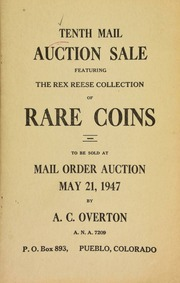 Tenth mail auction sale, featuring the Rex Reese collection of rare coins, to be sold at mail order auction ... [05/21/1947]