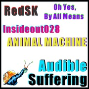 RedSK / Oh Yes, By All Means / Insideout028 / Animal Machine - Audible Suffering