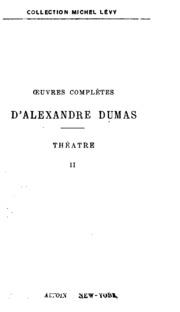 Vol 2: Théatre complet de Alex. Dumas