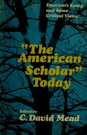 the american scholar emerson ralph waldo  borrow the american scholar today emerson s essay