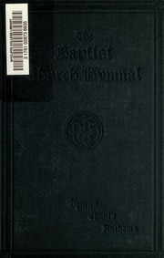 The Baptist Church hymnal : hymns, chants, anthems, with music