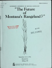 Vol 1976: The future of Montana-s rangeland : proceedings, September 22-23, 1976, Ramada Inn, Billings, MT