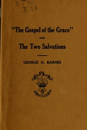 The gospel of the grace ; or, The three-one parable and The two salvations
