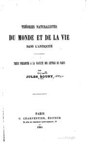 Théories naturalistes du monde et de la vie dans l-antiquité ..