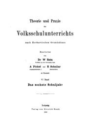 Theorie und Praxis des Volksschulunterrichts nach herbartischen Grundsätzen