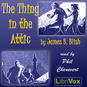 The Thing In The Attic Version 2 James B Blish Free