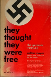 Milton Sanford Mayer – He Luulivat Olevansa Vapaita: Saksalaiset 1933 – 1945 – They Thought They Were Free – The Germans – 1933 – 45