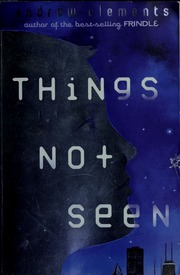 Things Not Seen Clements Andrew Free Download Borrow