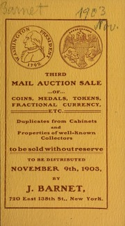Third mail auction sale of coins, medals, tokens, fractional currency, etc. : duplicates from cabinets and properties of well-known collectors to be sold without reserve. [11/09/1903]