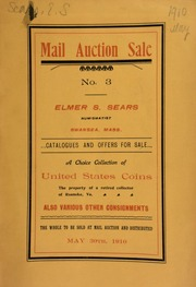 Third mail auction sale : a choice collection, [the property of a retired collector, of Roanoke, Va.,] of United States gold, eagles, half eagles, and quarter eagles ... also a few scarce foreign coins, and a nice lot of United States bank notes, in new, crisp condition ... [05/30/1910]