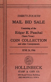 Thirty-Fourth Mail Bid Sale Consisting of the Edgar E. Paschal (Santo Texas) Coin Collection and other Consignments