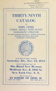 Thirty-ninth catalog of rare coins, tokens, medals, paper money, numismatic literature : the John Pawling and Earl M. Skinner collections ... [11/22/1952]