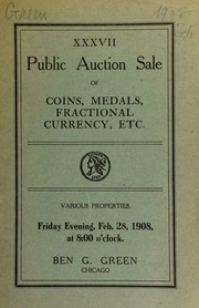 Thirty-seventh auction sale : coins, medals, fractional currency, etc. : the collection of Mr. Eugene R. Liebert ... and others. [02/28/1908]