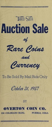 Thirty-sixth auction sale of rare coins and currency, to be sold by mail bids only ... [10/31/1957]