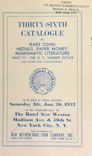 Thirty-sixth catalogue of rare coins, medals, paper money, numismatic literature : part IV - the D. C. Wismer estate and other fine consignments. [01/26/1952]