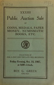 Thirty-third auction sale : coins, medals, paper money, numismatic books, etc. : the collections of Hal A. Day ... and the late Will Beckwith ... [10/18/1907]