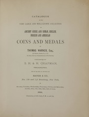 CATALOGUE OF THE VERY LARGE AND WELL-KNOWN COLLECTION OF ANCIENT GREEK AND ROMAN, ENGLISH, FOREIGN AND AMERICAN COINS AND MEDALS OF THOMAS WARNER, ESQ., OF COHOCTON, STEUBEN CO., N.Y. COR. MEM. OF THE AM. NUMISMATIC SOCIETY OF NEW YORK CITY.