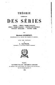 Théorie élémentaire des séries: Limites. Séries à termes constants. Séries à ...