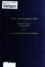 Three archaeological sites in Somerset County, Pennsylvania / Mary Butler.