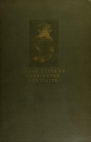 Three types of Washington portraits : John Trumbull, Charles Willson Peale, Gilbert Stuart.