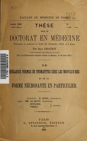 Thèse pour le doctorat en médecine presentée et soutenue le Jeudi 20 Novembre 1902, à 1 heure : de quelques formes de stomatites chez les nouveau-nés et de la forme nécrosante en particulier