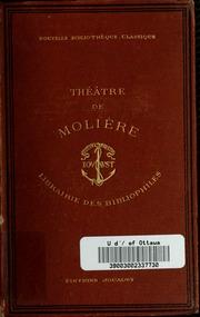 Vol 6: Théâtre complet de J.-B. Poquelin de Molière