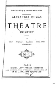 Vol 4: Théâtre complet de Alex. Dumas
