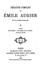 Vol 4: Théâtre complet de Émile Augier