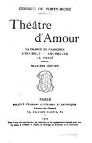 Théâtre d-amour: La chance de Françoise: L-infidèle. Amoureuse. Le passé