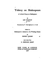 """tolstoy essay shakespeare Tolstoy hated shakespeare and thought that other people's admiration for him was """"a great evil, as is every untruth"""" orwell's response, """"lear."""