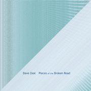 Dave Zeal - Pieces Of The Broken Road