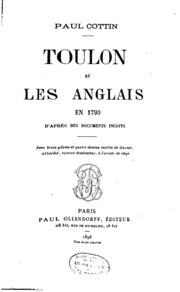 Toulon et les Anglais en 1793, d-après des documents inédits