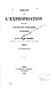 Vol 2: Traité de l-expropriation pour cause d-utilité publique en Belgique. Par le bon Ch. Del Marmol ..