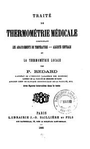 Traité de thermométrie médicale: comprenant les abaissements de température, algidité centrale ...
