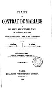 Traité du contrat de mariage et des droits respectifs des époux, relativement à leurs biens ... : Par A. Rodière, P. Pont
