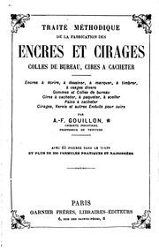 Traité méthodique de la fabrication des encres et cirages, colles de bureau ...