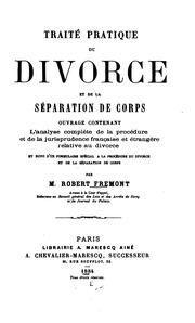Traité pratique du divorce ...: L-analyse complète de la procédure et de la ...