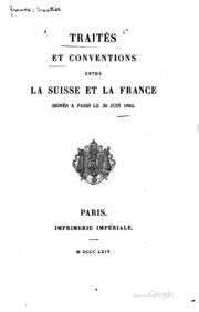 Traités et conventions entre la Suisse et la France, signés à Paris le 30 ...