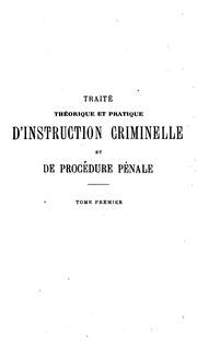 Vol 1: Traité theórique et pratique d-instruction criminelle et de procédure pénale