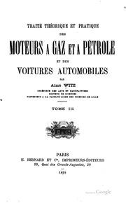 Traité théorique and pratique des moteurs à gaz et a pétrole et des voitures ...