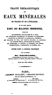 Traité thérapeutique des eaux minérales de France et de l-étranger, et de leur emploi dans les ...