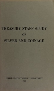 Treasury Staff Study of Silver and Coinage