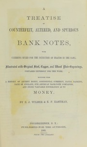 Treatise on Counterfeit, Altered, and Spurious Bank Notes