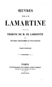 Vol 1: Tribune de M. de Lamartine, ou, Études oratoires ou politiques