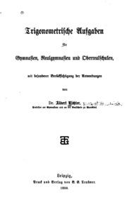 Trigonometrische Aufgaben für Gymnasien, Realgymnasien und Oberrealschulen : mit besonderer Berücksichtigung der Anwendungen